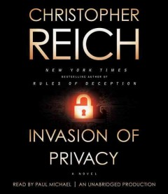 Invasion of privacy : a novel / Christopher Reich. - Christopher Reich.