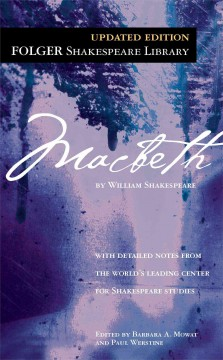 The tragedy of Macbeth /  by William Shakespeare ; edited by Barbara A. Mowat and Paul Werstine. - by William Shakespeare ; edited by Barbara A. Mowat and Paul Werstine.