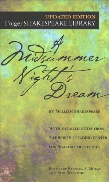 A midsummer night's dream /  by William Shakespeare ; edited by Barbara A. Mowat and Paul Werstine. - by William Shakespeare ; edited by Barbara A. Mowat and Paul Werstine.