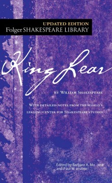 The tragedy of King Lear /  by William Shakespeare ; edited by Barbara A. Mowat and Paul Werstine. - by William Shakespeare ; edited by Barbara A. Mowat and Paul Werstine.