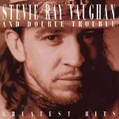 Greatest hits Stevie Ray Vaughan and Double Trouble.