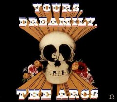 Yours, dreamily /  the Arcs. - the Arcs.
