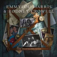 The traveling kind /  Emmylou Harris & Rodney Crowell. - Emmylou Harris & Rodney Crowell.