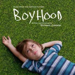 Boyhood : music from the motion picture.