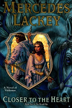 Closer to the heart /  Mercedes Lackey. - Mercedes Lackey.