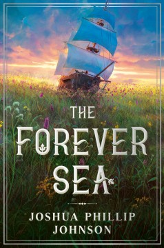 The forever sea /  Joshua Phillip Johnson. - Joshua Phillip Johnson.