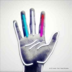 Fitz and the Tantrums /  Fitz & the Tantrums.