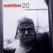 Yourself or someone like you /  Matchbox 20. - Matchbox 20.