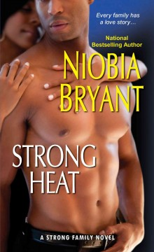 Strong heat : a strong family novel / by Niobia Bryant.