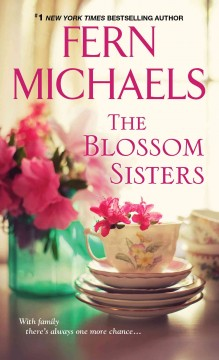 The blossom sisters /  Fern Michaels. - Fern Michaels.