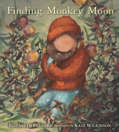 Finding Monkey Moon /  Elizabeth Pulford ; illustrated by Kate Wilkinson. - Elizabeth Pulford ; illustrated by Kate Wilkinson.