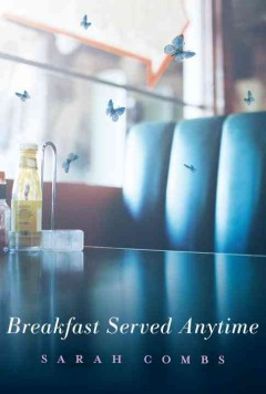 Breakfast served anytime - Sarah Combs.