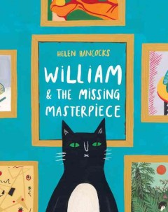 William & the missing masterpiece /  Helen Hancocks. - Helen Hancocks.