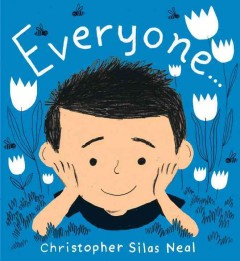 Everyone... /  Christopher Silas Neal. - Christopher Silas Neal.