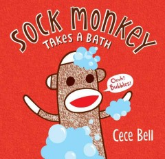 Sock Monkey takes a bath /  Cece Bell. - Cece Bell.
