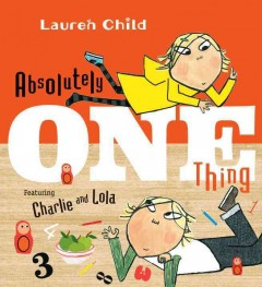 Absolutely one thing /  Lauren Child.