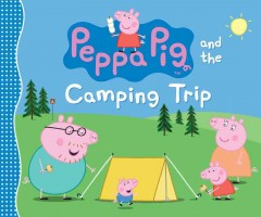 Peppa Pig and the camping trip.