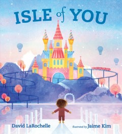 Isle of you /  David LaRochelle ; illustrated by Jaime Kim. - David LaRochelle ; illustrated by Jaime Kim.