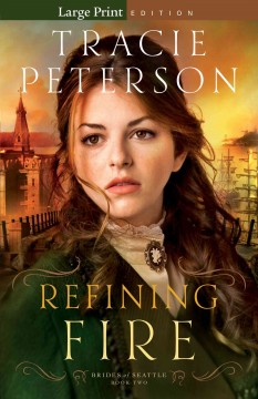 Refining fire /  Tracie Peterson. - Tracie Peterson.