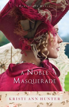 A noble masquerade /  Kristi Ann Hunter. - Kristi Ann Hunter.