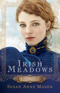 Irish meadows /  Susan Anne Mason. - Susan Anne Mason.