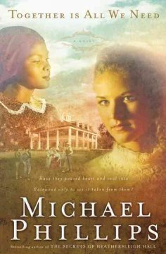 Together is all we need /  Michael Phillips. - Michael Phillips.