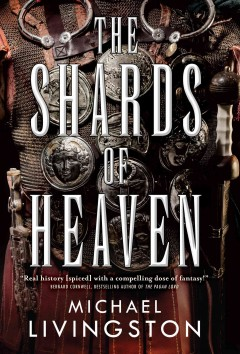 The shards of heaven /  Michael Livingston. - Michael Livingston.
