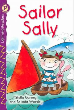 Sailor Sally - by Stella Gurney ; illustrated by Belinda Worsley.