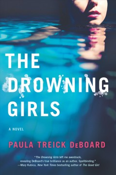 The drowning girls /  Paula Treick DeBoard.