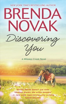 Discovering you : a Whiskey Creek novel / Brenda Novak. - Brenda Novak.