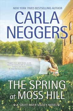 The spring at Moss Hill /  Carla Neggers.
