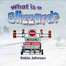 What is a blizzard? /  Robin Johnson. - Robin Johnson.