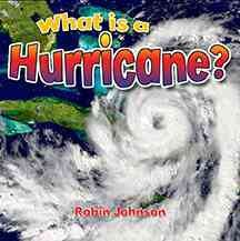 What is a hurricane? /  Robin Johnson. - Robin Johnson.