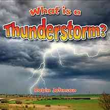 What is a thunderstorm? /  Robin Johnson. - Robin Johnson.