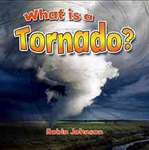 What is a tornado? /  Robin Johnson. - Robin Johnson.