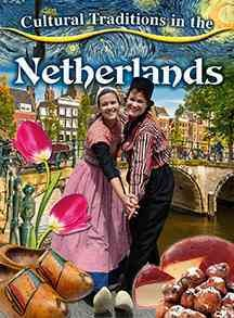 Cultural traditions in the Netherlands /  Kelly Spence. - Kelly Spence.