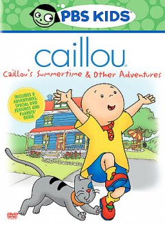 Caillou. Volume 2 Caillou's summertime & other adventures