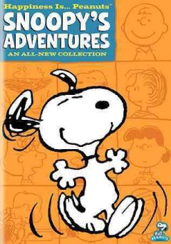 Happiness is-- Peanuts : Snoopy's adventures