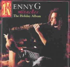 Miracles : the holiday album / Kenny G.