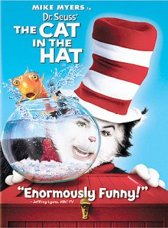 The Cat in the Hat /  Universal Pictures, Dreamworks Pictures, Imagine Entertainment present a Brian Grazer production ; produced by Brian Grazer ; screenplay by Alec Berg & David Mandel & Jeff Schaffer ; directed by Bo Welch.