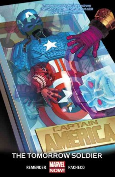 Captain America : the tomorrow soldier / writer, Rick Remender ; pencilers, Carlos Pacheco with Paul Renaud (#24) & Stuart Immonen (#25) ; inkers, Mariano Taibo with Paul Renaud (#24) & Wade Von Grawbadger (#25) ; colorists, Dean White with Lee Loughridge (#22), Sonia Oback (#24), Veronica Gandini (#25) & Marte Gracia (#25) ; letterer, VC's Joe Caramagna. - writer, Rick Remender ; pencilers, Carlos Pacheco with Paul Renaud (#24) & Stuart Immonen (#25) ; inkers, Mariano Taibo with Paul Renaud (#24) & Wade Von Grawbadger (#25) ; colorists, Dean White with Lee Loughridge (#22), Sonia Oback (#24), Veronica Gandini (#25) & Marte Gracia (#25) ; letterer, VC's Joe Caramagna.