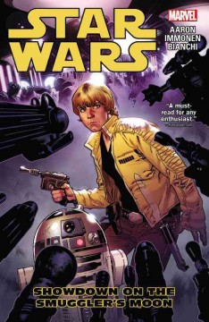 Star wars Volume 2, Showdown on the smuggler's moon /  writer, Jason Aaron ; artist, Simone Bianchi ; penciler, Stuart Immonen ; inker, Wade Von Grawbadger ; colorist, Justin Ponsor ; letterer, Chris Eliopoulos ; cover art, John Cassady [and four others] ; assistant editor, Heather Antos ; editor, Jordan D. White ; executive editor, C.B. Cebulski ; editor in chief, Axel Alonso.