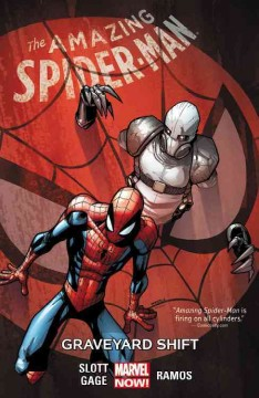 The amazing Spider-Man Volume 4, Graveyard shift /  writers, Dan Slott & Christos Gage ; penciler, Humberto Ramos ; inker Victor Olazaba ; colorist, Edgar Delgado ; letterer, Chris Eliopoulos. - writers, Dan Slott & Christos Gage ; penciler, Humberto Ramos ; inker Victor Olazaba ; colorist, Edgar Delgado ; letterer, Chris Eliopoulos.
