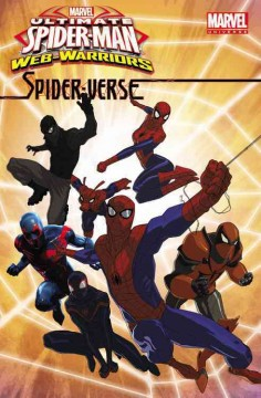 Marvel Ultimate Spider-man Web-warriors.  adapted by Joe Caramagna ; editor, Sebastian Girner. - adapted by Joe Caramagna ; editor, Sebastian Girner.