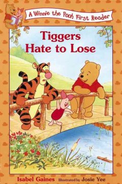 Tiggers hate to lose /  Isabel Gaines ; illustrated by Francesc Rigol. - Isabel Gaines ; illustrated by Francesc Rigol.