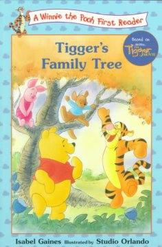Tigger's family tree /  by Isabel Gaines ; illustrated by Studio Orlando. - by Isabel Gaines ; illustrated by Studio Orlando.