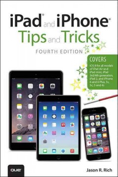 iPad and iPhone tips and tricks /  Jason R. Rich.