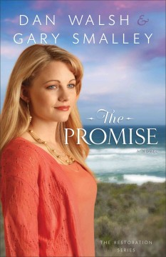 The promise : a novel / Dan Walsh and Gary Smalley. - Dan Walsh and Gary Smalley.