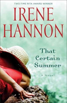 That certain summer : a novel / Irene Hannon. - Irene Hannon.