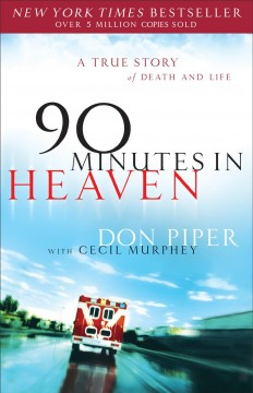 90 minutes in heaven : a true story of life & death / Don Piper, with Cecil Murphey. - Don Piper, with Cecil Murphey.